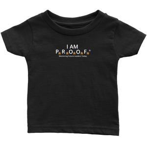 I am Proof - Infant T-Shirt