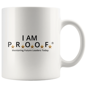 I AM PROOF - 11oz Mug