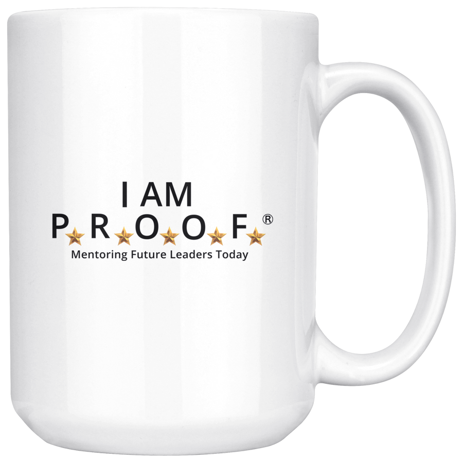 I AM PROOF - 15oz Mug