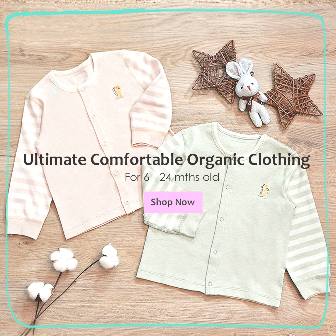 Organic Garments for 6mth & above