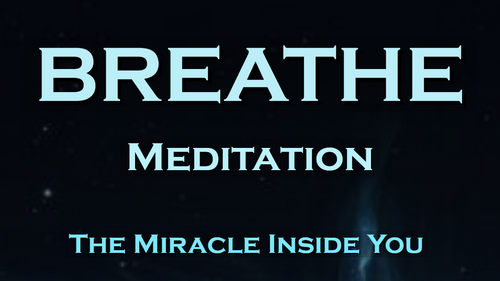 BREATHE - Guided Meditation - The Source of Energy and Healing