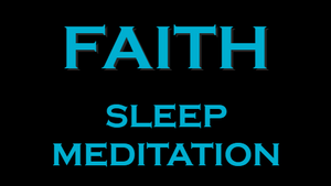 FAITH - Manifest Meditation for SLEEP