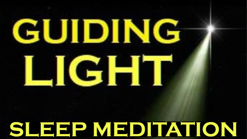★GUIDING LIGHT Sleep Meditation ★ MANIFEST While You SLEEP