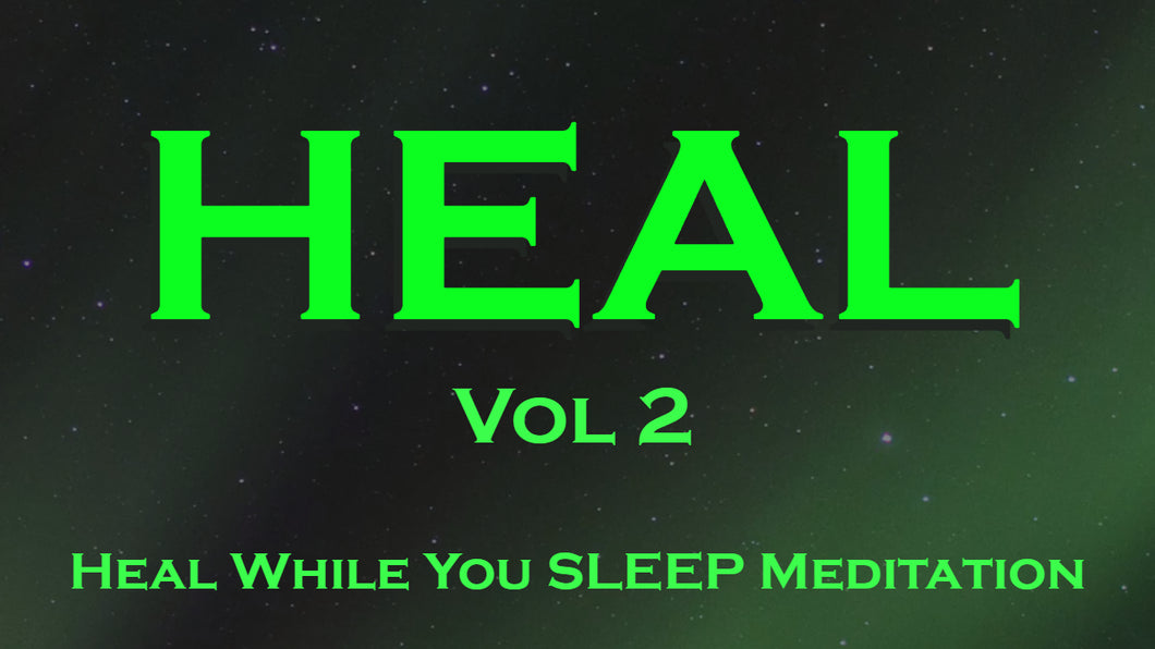 HEAL While You Sleep Meditation (vol 2) ~ Heal with the Amazing Power of your Subconscious