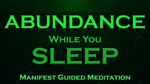 Abundance While You Sleep - Manifest Meditation