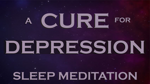 Healing Depression - Sleep Meditation to Overcome Depression