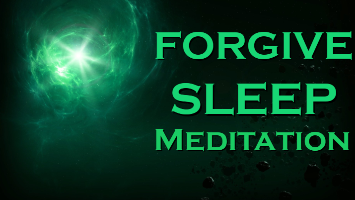 FORGIVENESS Sleep Meditation ~ Allowing yourself to LET GO