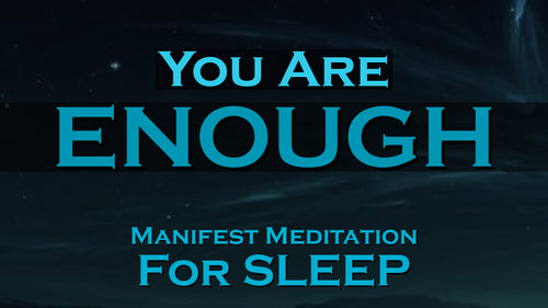 I AM ENOUGH ~ SLEEP Meditation To Help You MANIFEST Your Dream Life