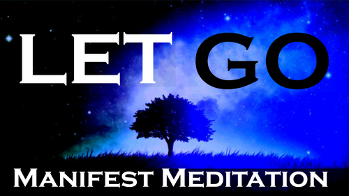 LET GO - Manifest Meditation - Listen as you Fall Asleep