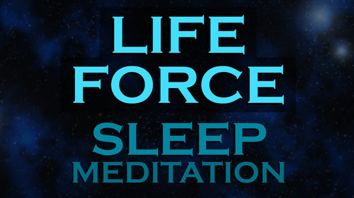 LIFE FORCE~ Sleep Meditation ~The Source of Energy, Love, Creativity