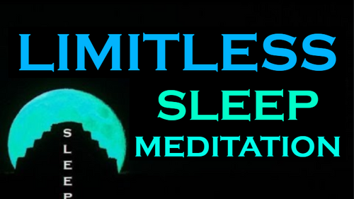 LIMITLESS ~ Sleep Meditation ~ Meditation to Break FREE of Limits