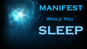 MANIFEST While You Sleep - Manifest Meditation