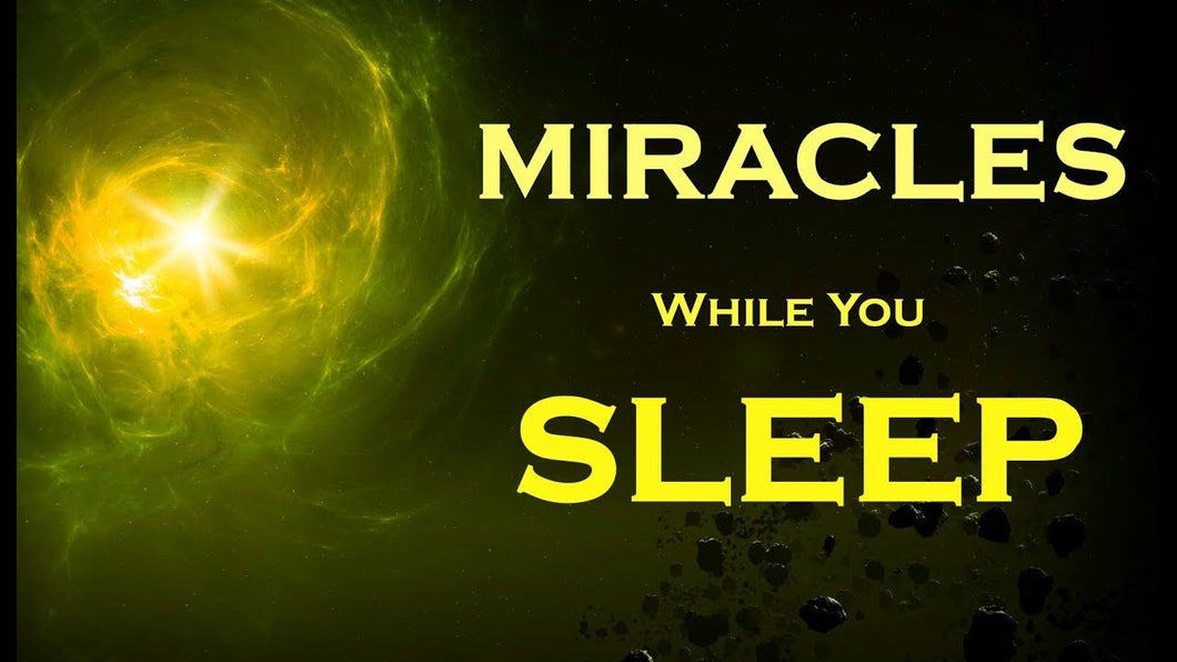 Manifest MIRACLES Sleep Meditation ~ Listen Every Night Before Bed