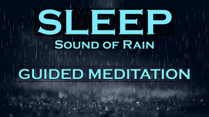 Sleep Meditation - Sound of Rain - Best Sleep Ever