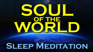 The Universal Force ~ SLEEP MEDITATION ~ Access to the Soul of the World