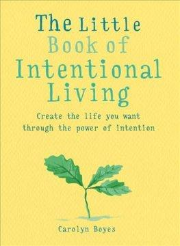 The little book of intentional living - Carolyn Boyes - I Spy A Simple Life