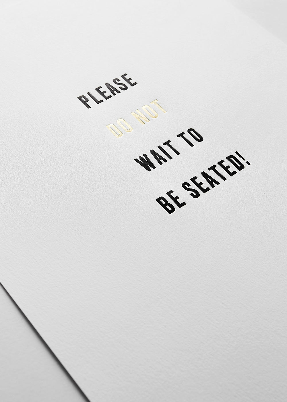 Please don't wait to be seated - White