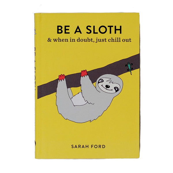 yellow illustrated book called be a sloth and when in doubt just chill out