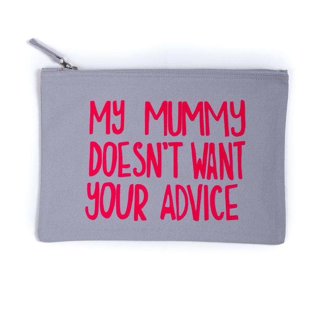 grey coloured baby child nappy pouch bag with the words my mummy doesn't want your advice printed on it in flourescent pink