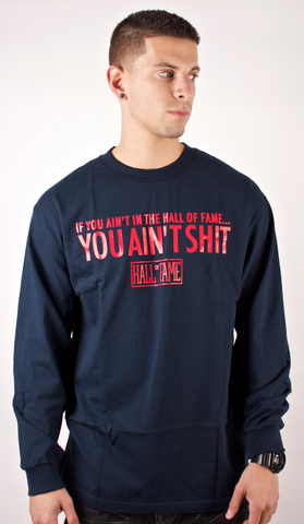 Ain't Shit Long Sleeve T-Shirt Hall of Fame Navy