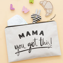 Load image into Gallery viewer, Mama, You Got This! - Canvas Pouch