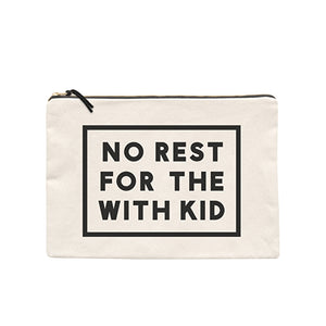 No Rest For The With Kid - Canvas Pouch