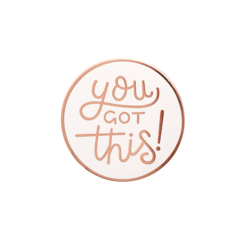 You Got This! - Enamel Pin
