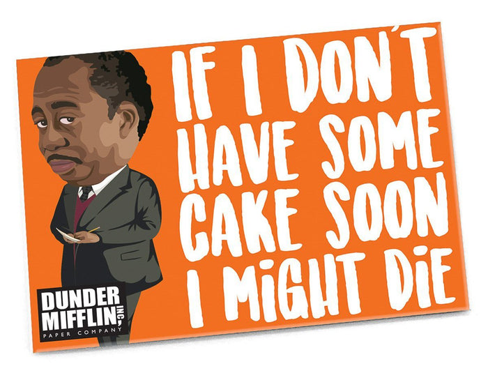 Stanley If I Don't Have Cake Soon Magnet