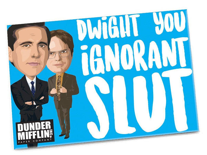 Dwight You Ignorant Slut Magnet