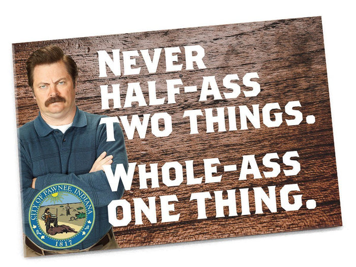 Never Half-Ass Two Things Magnet