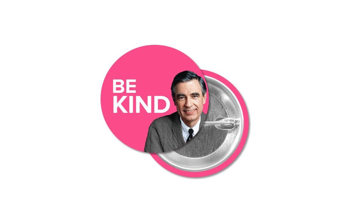 mister rogers button with his image and quote be kind