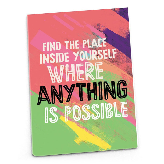 Inspirational Magnet - Find the Place Inside Where Anything is...