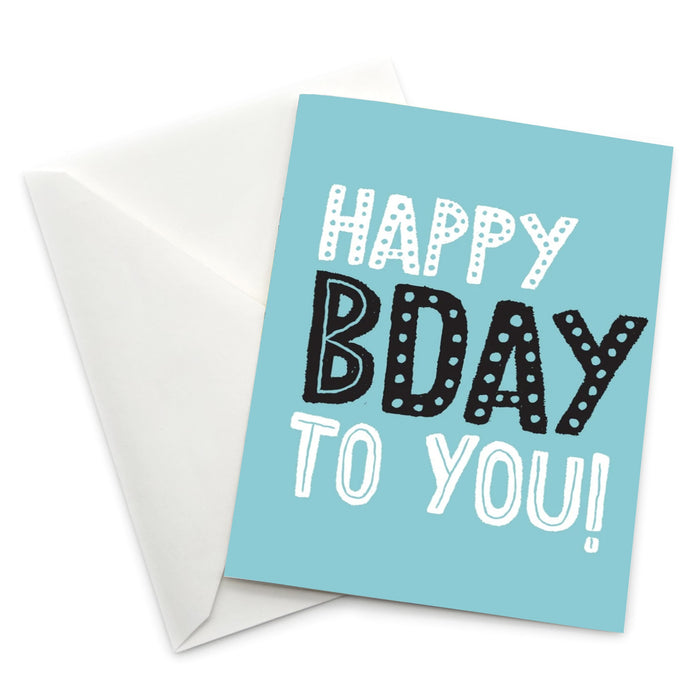 Birthday Card: Happy BDay To You