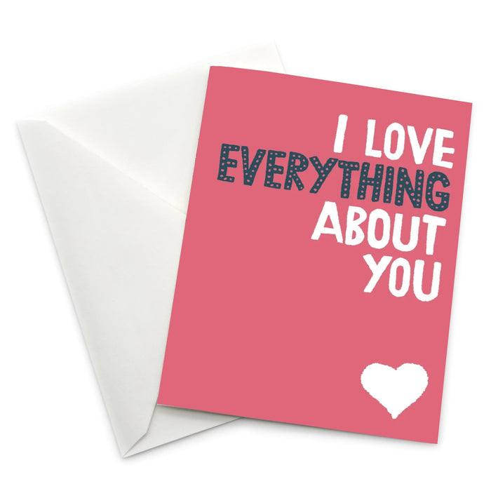 Love Themed Greeting Card: I Love Everything About You