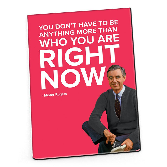 Mister Rogers Magnet: You Don't Have to Be Anything More Than Who...