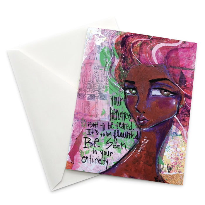 Female Empowerment Greeting Card: Your Fierceness isn't to be feared..