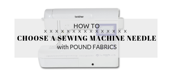 How to choose a sewing machine needle