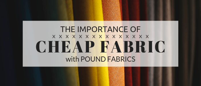 The Importance of Cheap Fabric