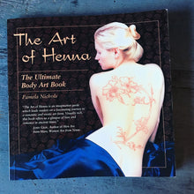 The Art of Henna The Ultimate Body Art Book - Pamela Nichols - 2004