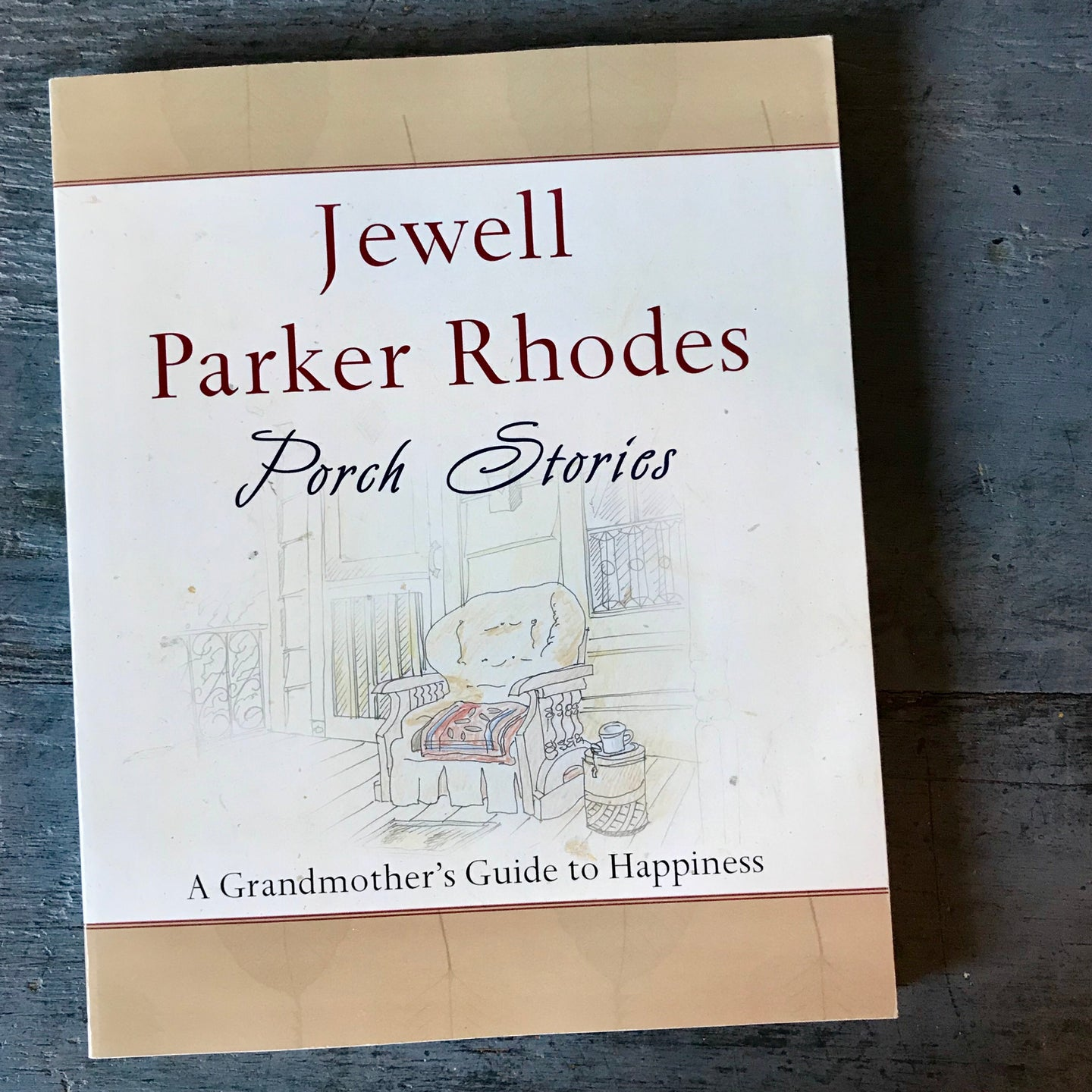 Porch Stories A Grandmother's Guide to Happiness - Jewell Parker Rhodes - 2008