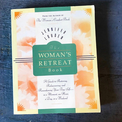The Woman's Retreat Book - Jennifer Louden - 2004