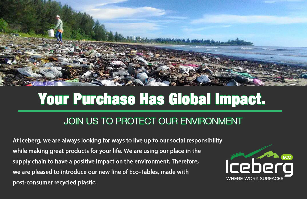 At Iceberg, we are always looking for ways to live up to our social responsibility  while making great products for your life. We are using our place in the  supply chain to have a positive impact on the environment. Therefore,  we are pleased to introduce our new line of Eco-Tables, made with  post-consumer recycled plastic.