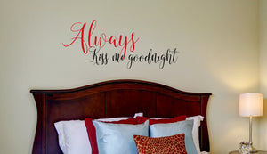 Always Kiss Me Goodnight {Vinyl Decal}