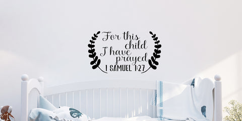 For This Child I Have Prayed - Vinyl Decal