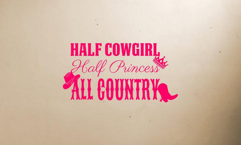 Half Cowgirl Half Princess All Country Vinyl Decal