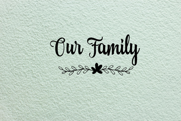 Our Family-Vinyl Decal