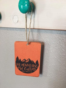 The Mountains are Calling Air Freshener -You Pick Scent