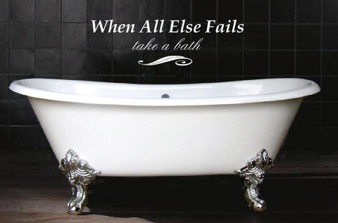 When All Else Fails Take A Bath Vinyl Decal