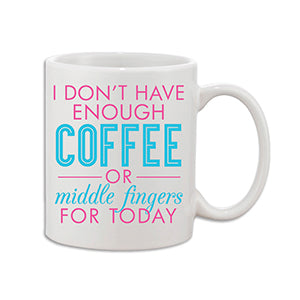 ENOUGH COFFEE MUG