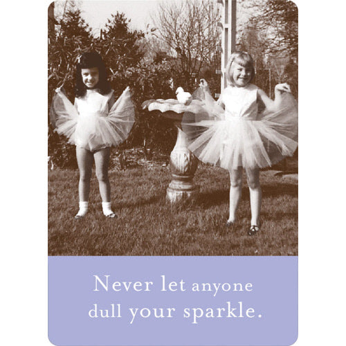 DULL YOUR SPARKLE MAGNET